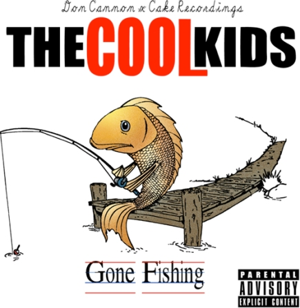 """the Cool Kids """"Gone Fishing"""""""