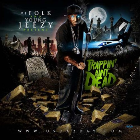 "Young Jeezy - ""Trappin' Aint Dead"" Mixtape"