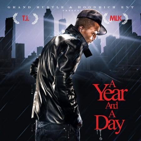 Grand Hustle MLK presents T.I.: A Year & A Day Mixtape